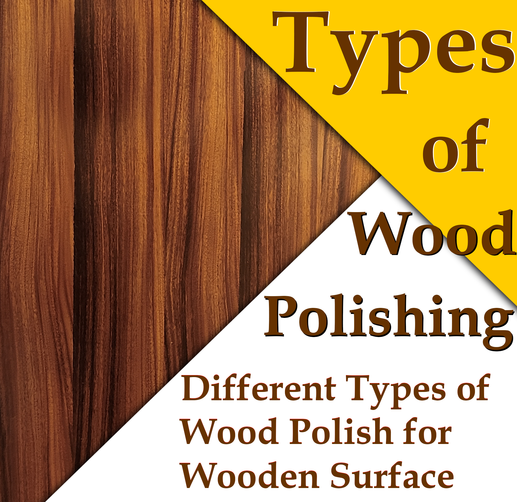 Types of Wood Polish | Different Types of Polish for Wooden Surface